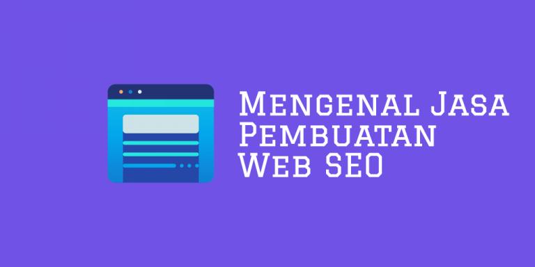 Jasa Pembuatan Web SEO untuk Menumbuhkan Ranking Website di Google